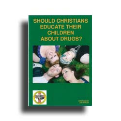 Should Christians educate their children about drugs?